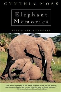 Elephant Memories: Thirteen Years in the Life of an Elephant Family