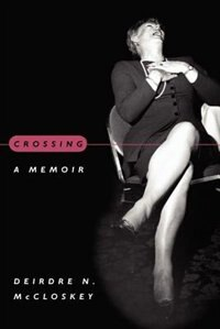 Book Crossing: A Memoir by Deirdre N. Mccloskey