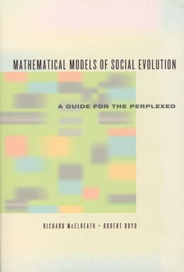 Book Mathematical Models of Social Evolution: A Guide for the Perplexed by Richard McElreath