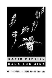 Book Hand And Mind: What Gestures Reveal about Thought by David McNeill
