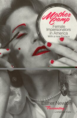 Book Mother Camp: Female Impersonators in America by Esther Newton