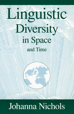 Book Linguistic Diversity in Space and Time by Johanna Nichols
