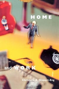 Book Home And Work: Negotiating Boundaries through Everyday Life by Christena E. Nippert-Eng