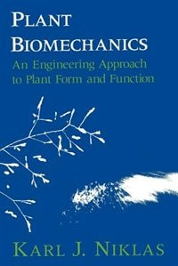 Book Plant Biomechanics: An Engineering Approach to Plant Form and Function by Karl J. Niklas