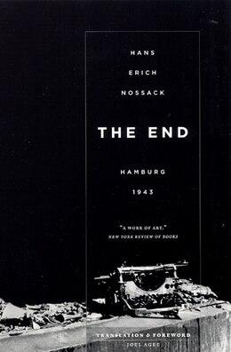 Book The End: Hamburg 1943 by Hans Erich Nossack