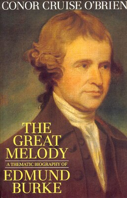 Book The Great Melody: A Thematic Biography of Edmund Burke by Conor Cruise O'brien