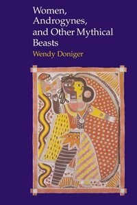 Book Women, Androgynes, and Other Mythical Beasts by Wendy Doniger O'flaherty