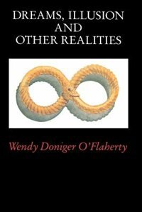 Book Dreams, Illusion, and Other Realities by Wendy Doniger O'flaherty