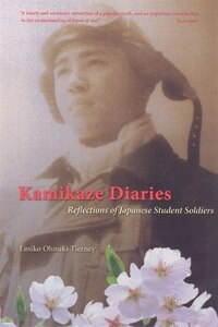 Kamikaze Diaries: Reflections of Japanese Student Soldiers