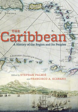 Book The Caribbean: A History of the Region and Its Peoples by Stephan Palmié