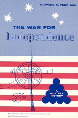 Book The War For Independence: A Military History by HOWARD H. PECKHAM
