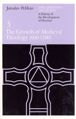 Book The Christian Tradition: A History Of The Development Of Doctrine, Volume 3: The Growth of Medieval… by Jaroslav Pelikan