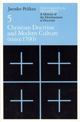 Book The Christian Tradition: A History of the Development of Doctrine, Volume 5: Christian Doctrine and… by Jaroslav Pelikan