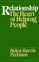 Book Relationship: The Heart of Helping People by Helen Harris Perlman