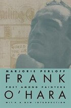 Frank O'hara: Poet Among Painters
