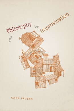Book The Philosophy of Improvisation by Gary Peters