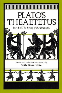 Book Plato's Theaetetus: Part I of The Being of the Beautiful by Seth Plato