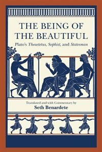 Book The Being Of The Beautiful: Plato's Theaetetus, Sophist, And Statesman by Plato