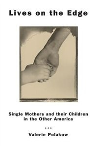 Book Lives On The Edge: Single Mothers and Their Children in the Other America by Valerie Polakow