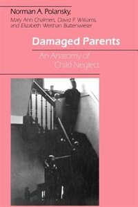Book Damaged Parents: An Anatomy of Child Neglect by Norman A. Polansky