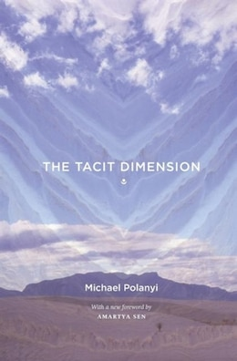 Book The Tacit Dimension by Michael Polanyi