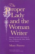 The Proper Lady and the Woman Writer: Ideology as Style in the Works of Mary Wollstonecraft, Mary…