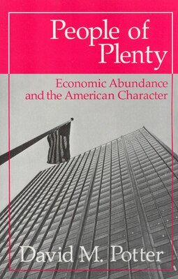 Book People Of Plenty: Economic Abundance and the American Character by David M. Potter
