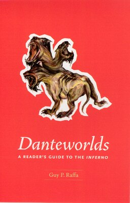 Book Danteworlds: A Reader's Guide To The Inferno by Guy P. Raffa