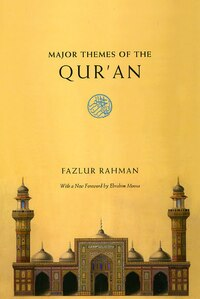 Major Themes Of The Qur'an: Second Edition