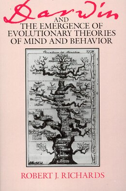 Book Darwin and the Emergence of Evolutionary Theories of Mind and Behavior by Robert J. Richards