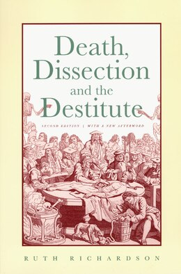 Book Death, Dissection And The Destitute by Ruth Richardson
