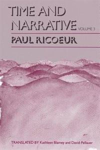 Book Time And Narrative, Volume 3 by Paul Ricoeur