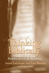 Book Thinking Biblically: Exegetical and Hermeneutical Studies by André Lacocque