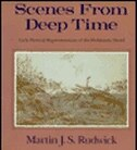 Book Scenes From Deep Time: Early Pictorial Representations of the Prehistoric World by Martin J. S. Rudwick