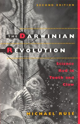 Book The Darwinian Revolution: Science Red in Tooth and Claw by Michael Ruse