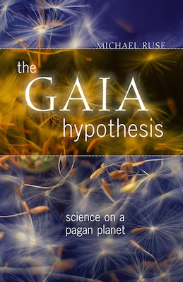 Book The Gaia Hypothesis: Science On A Pagan Planet by Michael Ruse