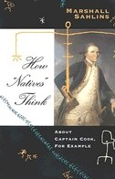 "Book How ""natives"" Think: About Captain Cook, For Example by Marshall Sahlins"