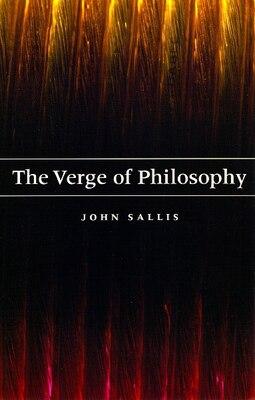 Book The Verge of Philosophy by John Sallis