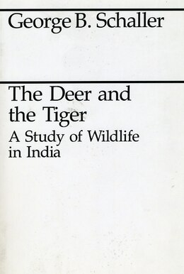 Book The Deer And The Tiger by George B. Schaller