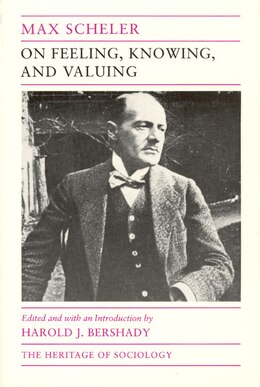 Book On Feeling, Knowing, And Valuing: Selected Writings by Max Scheler