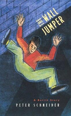 Book The Wall Jumper: A Berlin Story by Peter Schneider