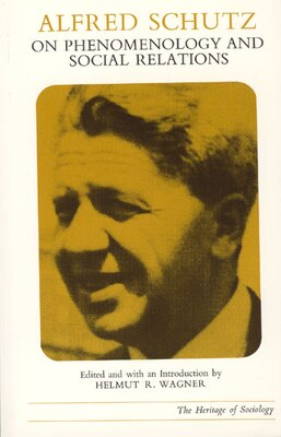 Book Alfred Schutz on Phenomenology and Social Relations by Alfred Schutz