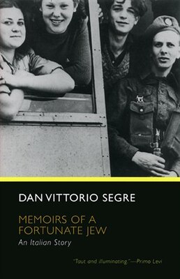 Book Memoirs of a Fortunate Jew: An Italian Story by Dan Vittorio Segre