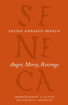 Book Anger, Mercy, Revenge by Lucius Annaeus Seneca