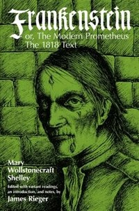 Book Frankenstein, Or The Modern Prometheus: The 1818 Text by Mary Wollstonecraft Shelley