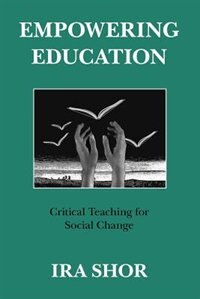 Book Empowering Education: Critical Teaching for Social Change by Ira Shor