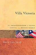 Book Villa Victoria: The Transformation of Social Capital in a Boston Barrio by Mario Luis Small