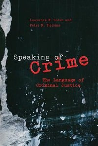 Book Speaking Of Crime: The Language of Criminal Justice by Lawrence M. Solan
