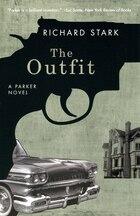 The Outfit: A Parker Novel
