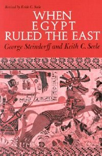 Book When Egypt Ruled the East by George Steindorff